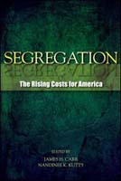 Segregation: The Rising Costs for America